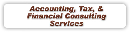 Accounting, Tax, and Financial Consulting Services